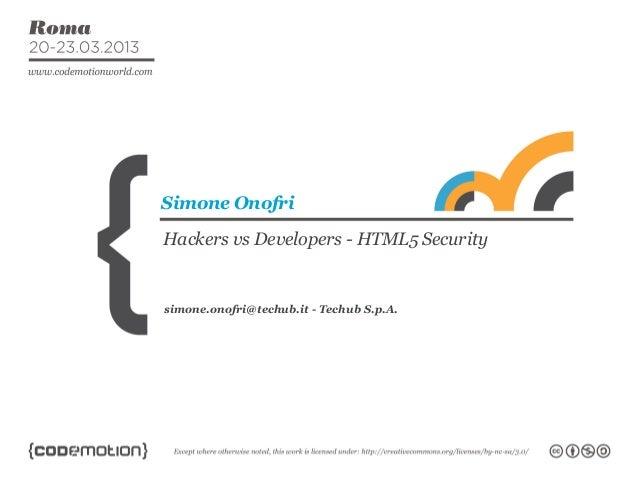 Simone OnofriHackers vs Developers - HTML5 Securitysimone.onofri@techub.it - Techub S.p.A.