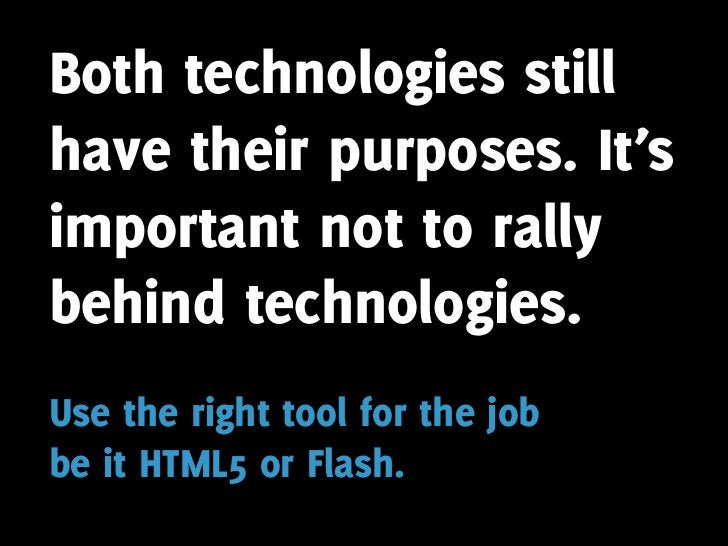 Both technologies still have their purposes. It's important not to rally behind technologies. Use the right tool for the j...