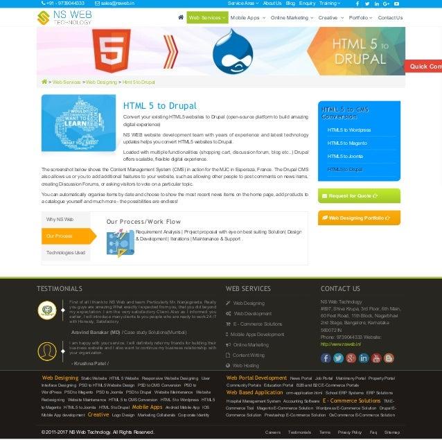  > Web Services > Web Designing > Html 5 to Drupal HTML 5 to Drupal Convert your existing HTML5 websites to Drupal (open-...