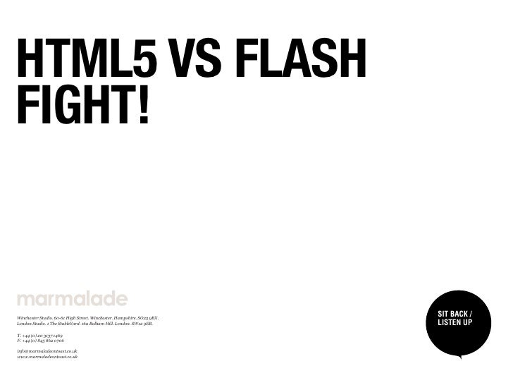HTML5 VS FLASHFIGHT!Winchester Studio. 60­61 High Street. Winchester. Hampshire. SO23 9BX.                                ...