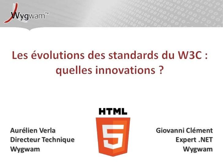 Aurélien Verla        Giovanni ClémentDirecteur Technique        Expert .NETWygwam                       Wygwam