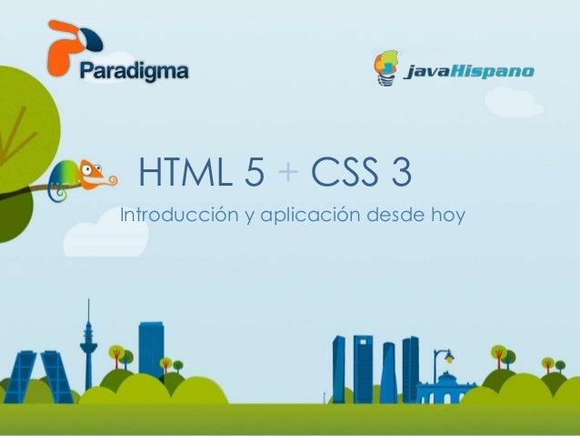 HTML 5 + CSS 3 Introducción y aplicación desde hoy