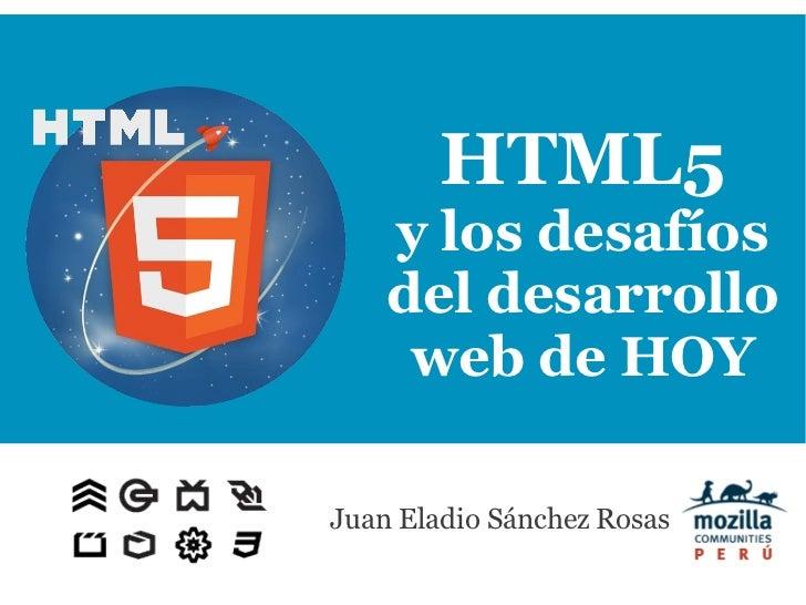 HTML5    y los desafíos    del desarrollo     web de HOYJuan Eladio Sánchez Rosas