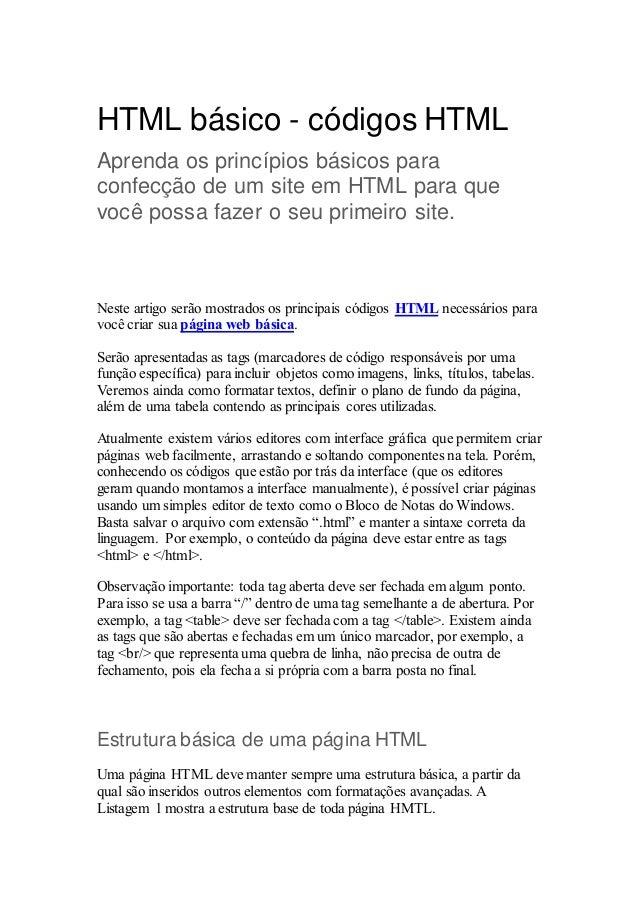 HTML básico - códigos HTML  Aprenda os princípios básicos para  confecção de um site em HTML para que  você possa fazer o ...