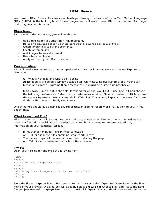 HTML Basics Welcome to HTML Basics. This workshop leads you through the basics of Hyper Text Markup Language (HTML). HTML ...