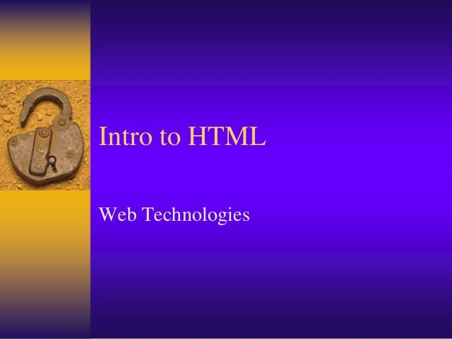 Intro to HTML Web Technologies
