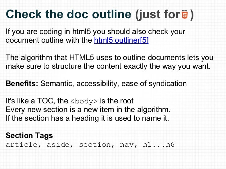 Check the doc outline  (just for  ) <ul><li>If you are coding in html5 you should also check your document outline with t...