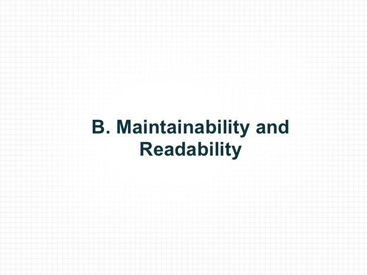 B. Maintainability and Readability