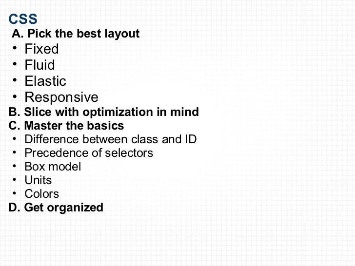 <ul><li>CSS </li></ul><ul><li> A. Pick the best layout </li></ul><ul><ul><li>Fixed </li></ul></ul><ul><ul><li>Fluid </li>...