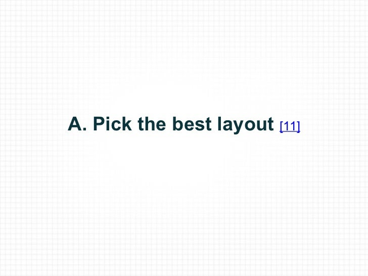 A. Pick the best layout [11]