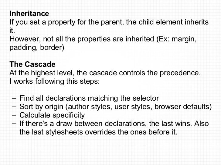 <ul><li>Inheritance </li></ul><ul><li>If you set a property for the parent, the child element inherits it. </li></ul><ul><...