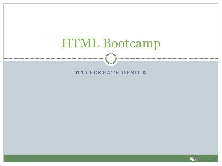 HTML Bootcamp MAYECREATE DESIGN