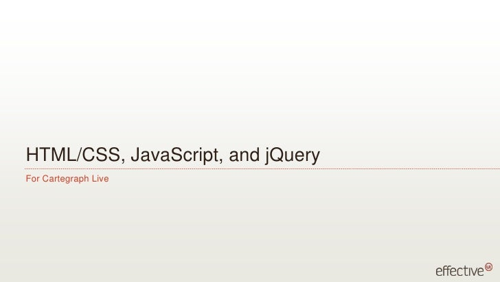 HTML/CSS, JavaScript, and jQuery<br />For Cartegraph Live<br />