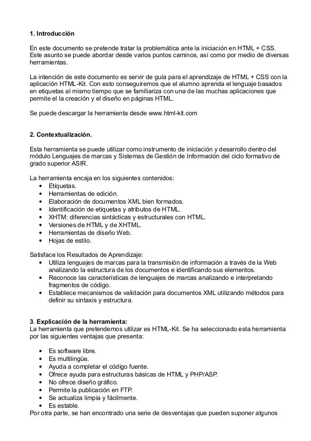 1. Introducción En este documento se pretende tratar la problemática ante la iniciación en HTML + CSS. Este asunto se pued...