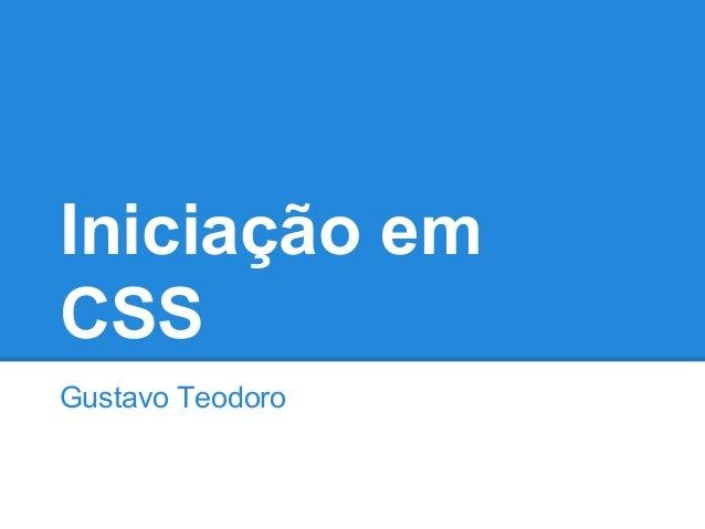 Iniciação em CSS Gustavo Teodoro