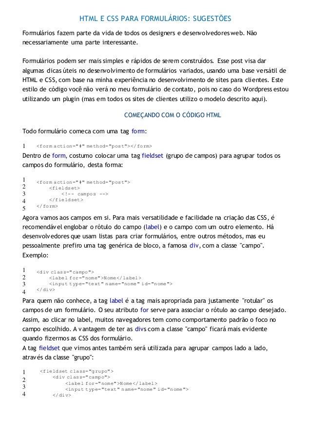 HTML E CSS PARA FORMULÁRIOS: SUGESTÕES Formulários fazem parte da vida de todos os designers e desenvolvedores web. Não ne...