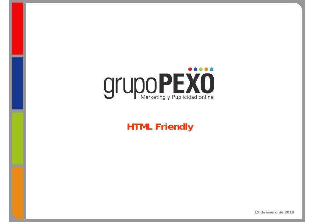 HTML Friendly                     15 de enero de 2010
