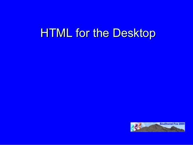 HTML for the Desktop
