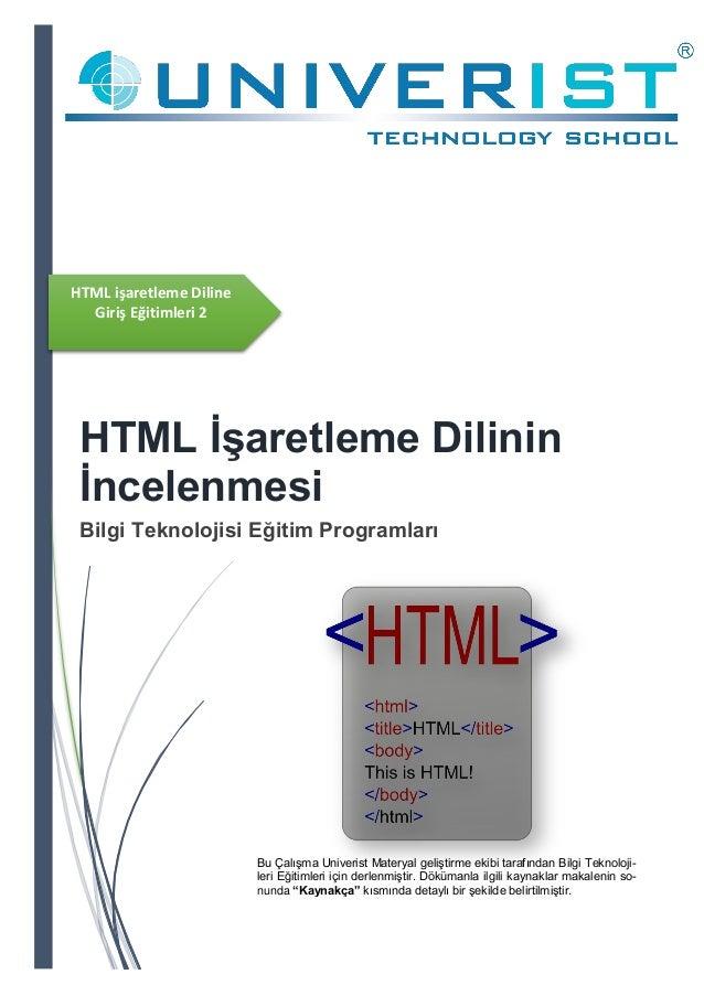 HTML işaretleme Diline Giriş Eğitimleri 2 HTML İşaretleme Dilinin İncelenmesi Bilgi Teknolojisi Eğitim Programları Bu Çalı...