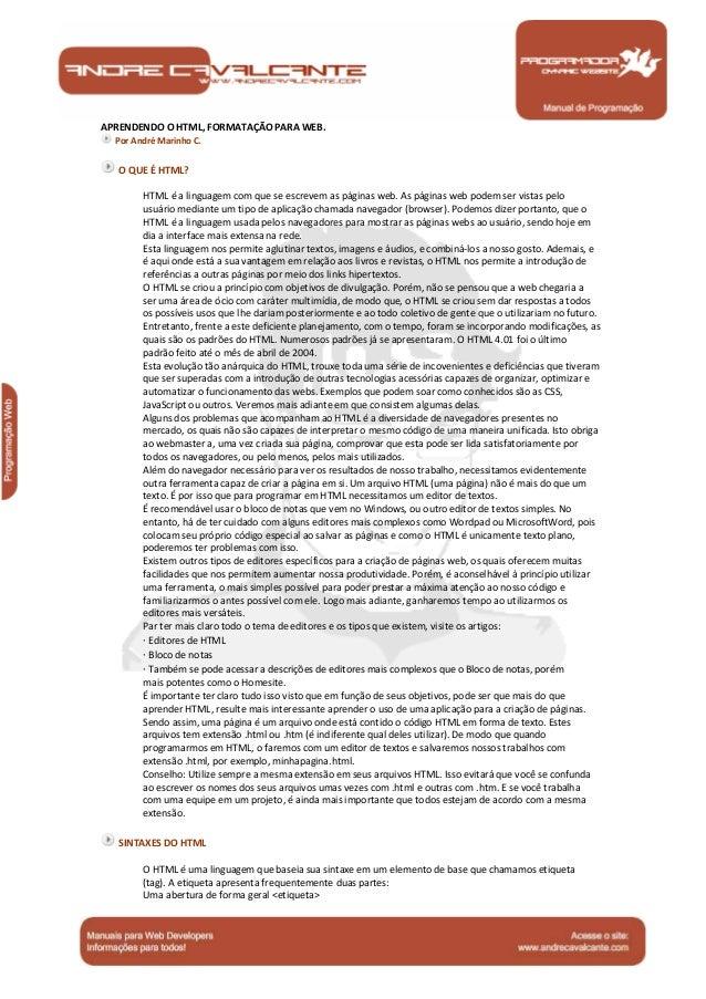 APRENDENDO O HTML, FORMATAÇÃO PARA WEB.  Por André Marinho C.  O QUE É HTML?  HTML é a linguagem com que se escrevem as pá...