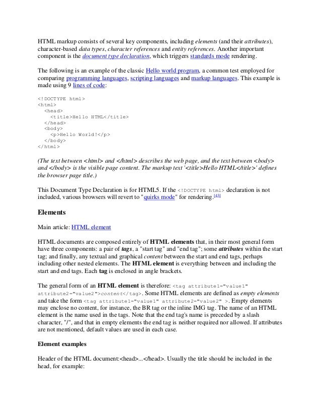 HTML markup consists of several key components, including elements (and their attributes), character-based data types, cha...