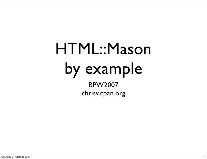 HTML::Mason                             by example                                 BPW2007                               c...