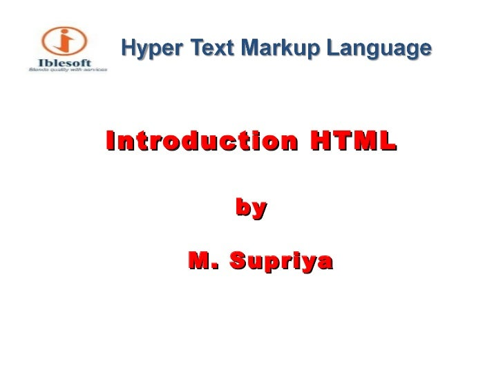 <ul><li>Introduction HTML </li></ul><ul><li>by M. Supriya </li></ul>