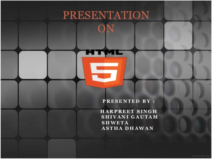 PRESENTATION     ON     PRESENTED BY :     HARPREET SINGH     SHIVANI GAUTAM     SHWETA     ASTHA DHAWAN
