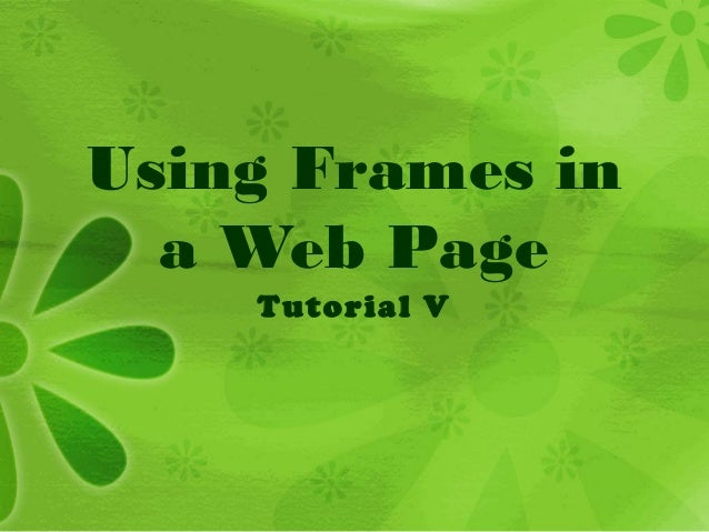 Using Frames in a Web Page Tutorial V