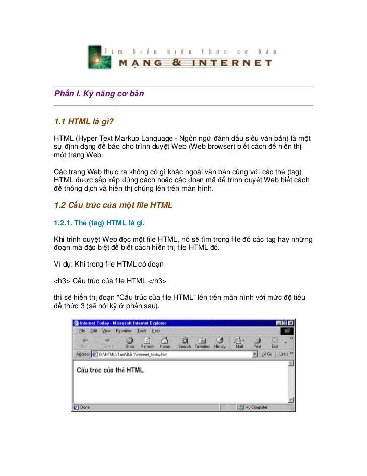 Ph n I. K n ng c b n1.1 HTML là gì?HTML (Hyper Text Markup Language - Ngôn ng     ánh d u siêu v n b n) là m ts    nh d ng...