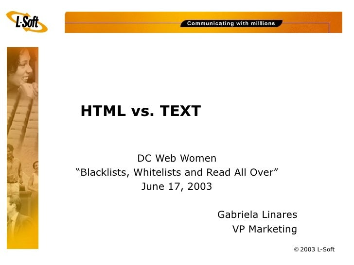 """HTML vs. TEXT                DC Web Women """"Blacklists, Whitelists and Read All Over""""               June 17, 2003          ..."""
