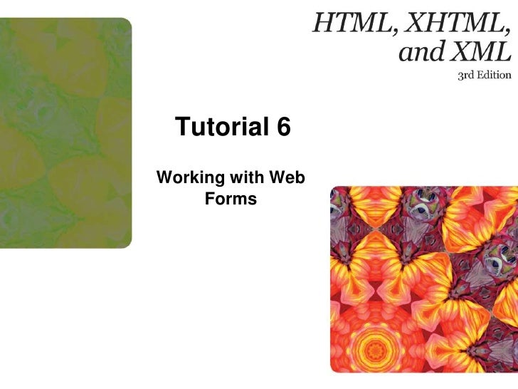 Tutorial 6<br />Working with Web Forms<br />