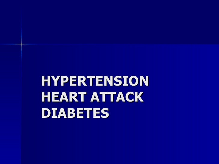 HYPERTENSION HEART ATTACK DIABETES