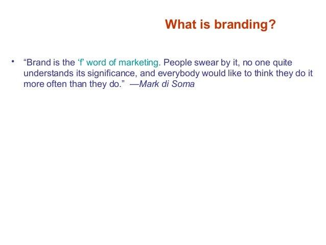 Best Practices What is a Brand? Là tổng hợp rất nhiều nhân tố. Is your most valuable asset. Là những gì khách hàng nói về ...