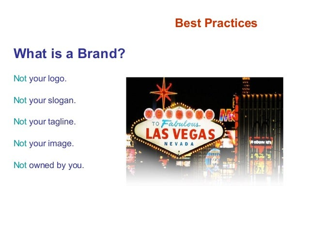 What is branding? The bottom line… Your brand is not what you say it is. It's what THEY say it is.