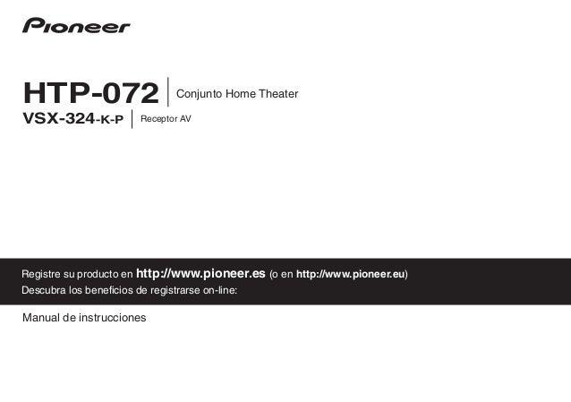 Manual de instrucciones Registre su producto en http://www.pioneer.es (o en http://www.pioneer.eu) Descubra los beneficios...