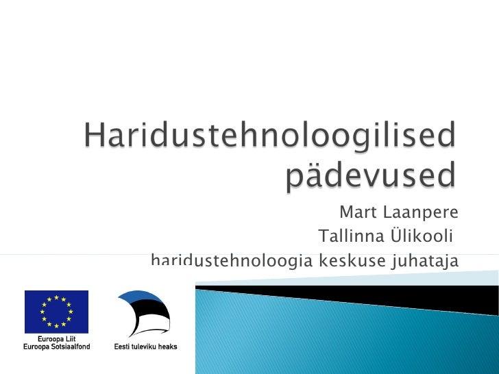 Mart Laanpere Tallinna Ülikooli  haridustehnoloogia keskuse juhataja