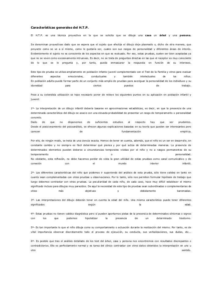 Características generales del H.T.P.El    H.T.P.      es   una    técnica    proyectiva      en    la    que      se   sol...