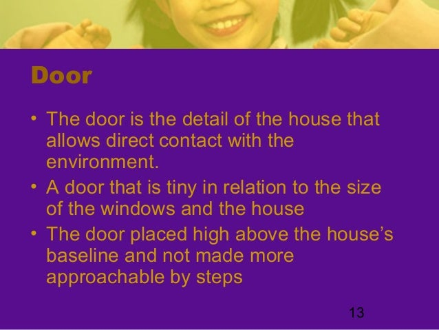 13Door• The door is the detail of the house thatallows direct contact with theenvironment.• A door that is tiny in relatio...
