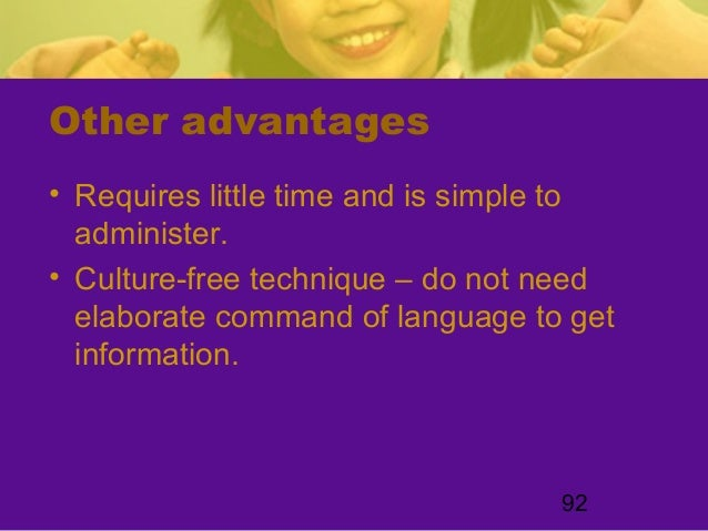 92Other advantages• Requires little time and is simple toadminister.• Culture-free technique – do not needelaborate comman...