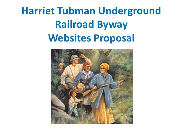 Harriet Tubman Underground Railroad BywayWebsites Proposal