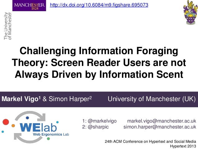Challenging Information ForagingTheory: Screen Reader Users are notAlways Driven by Information Scent24th ACM Conference o...