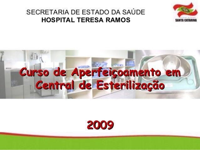 SECRETARIA DE ESTADO DA SAÚDE    HOSPITAL TERESA RAMOSCurso de Aperfeiçoamento em   Central de Esterilização              ...