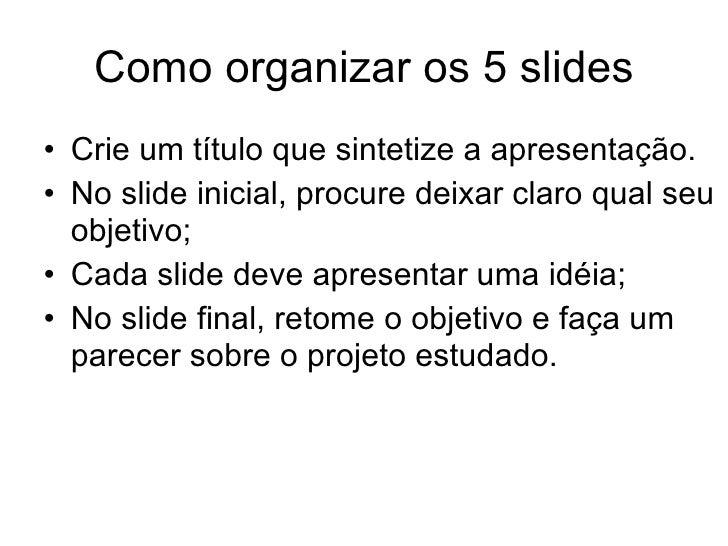 Como elaborar uma boa apresentação Slide 3