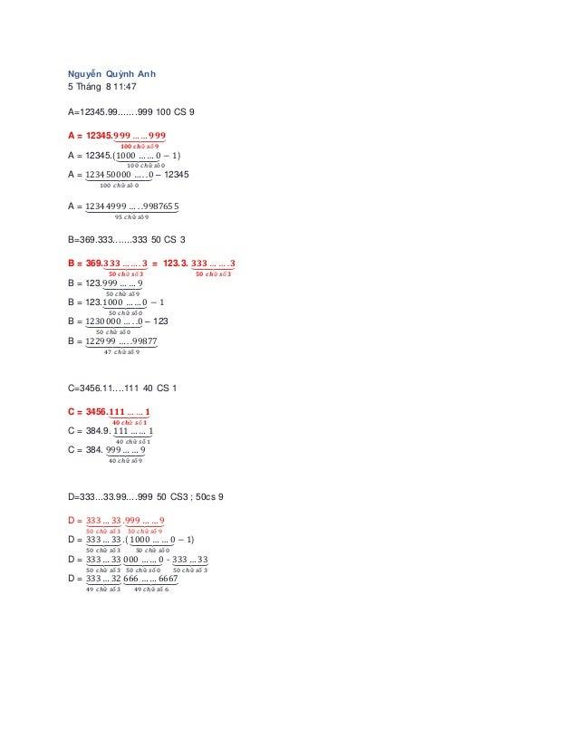 Nguyễn Quỳnh Anh 5 Tháng 8 11:47 A=12345.99.......999 100 CS 9 A = 12345.𝟗𝟗𝟗 … … 𝟗𝟗𝟗⏟ 𝟏𝟎𝟎 𝒄𝒉ữ 𝒔ố 𝟗 A = 12345.(1000 … … 0⏟ ...