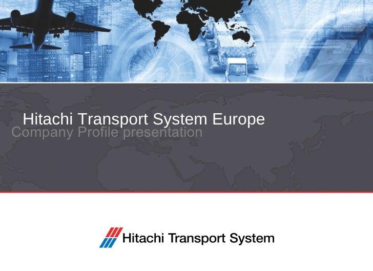 Hitachi Transport System Europe Company Profile presentation