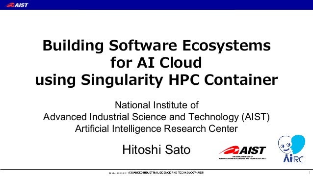 Building Software Ecosystems for AI Cloud using Singularity HPC Conta…