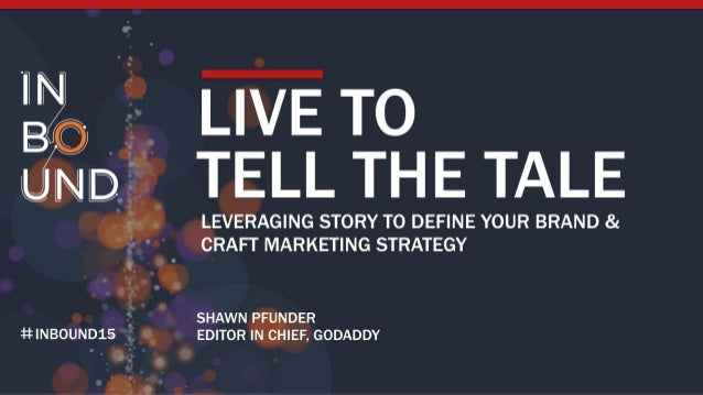 %  LIVE To do TELL THE TALE  LEVERAGING STORY TO DEFINE YOUR BRAND & CRAFT MARKETING STRATEGY  _ SHAWN P DER 441 | NBOUND1...