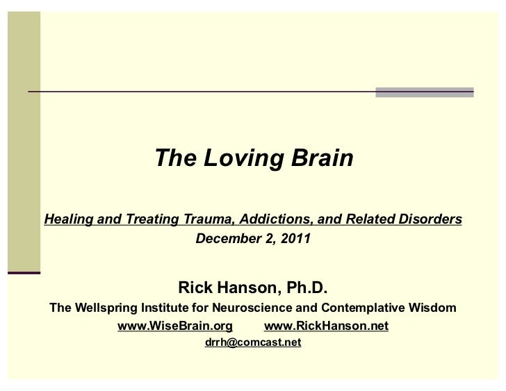 The Loving BrainHealing and Treating Trauma, Addictions, and Related Disorders                       December 2, 2011     ...