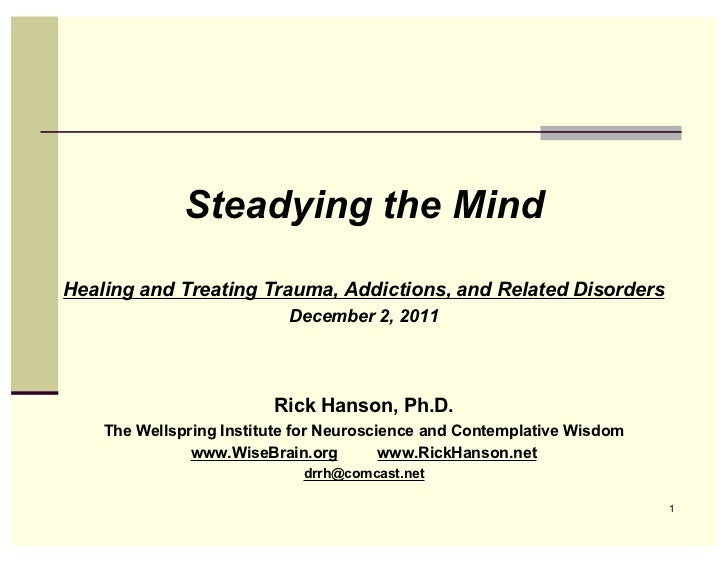 Steadying the MindHealing and Treating Trauma, Addictions, and Related Disorders                           December 2, 201...
